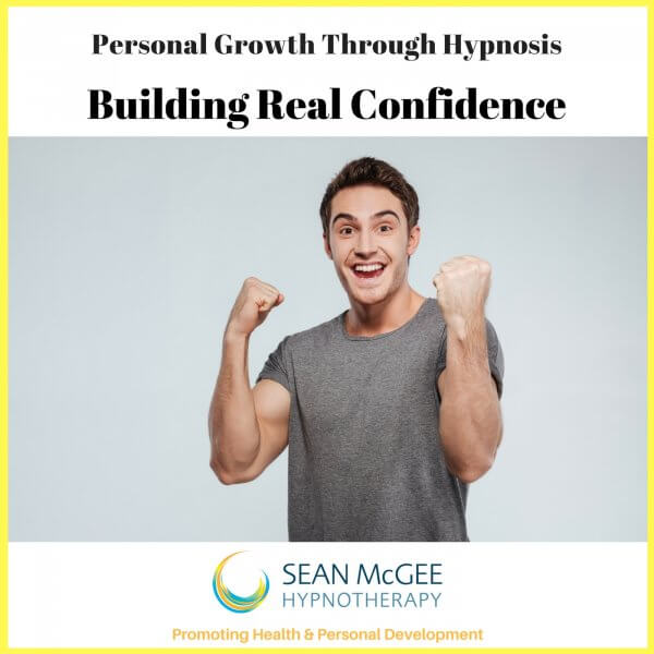 Building Real Confidence. Hypnosis for confidence by Sean Mc Gee Hypnotherapy