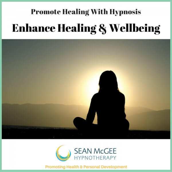 Enhance Healing and Wellbeing. Healing hypnosis from Sean Mc Gee Hypnotherapy