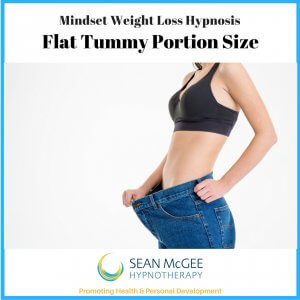 Weight Loss Flat Tummy Portion Size. Weight loss hypnosis from Sean Mc Gee Hypnotherapy