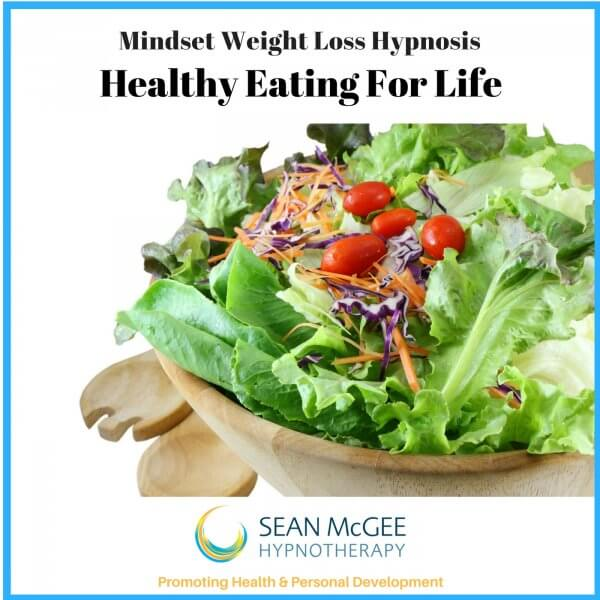 Healthy Eating For Life. Weight loss hypnosis by Sean Mc Gee Hypnotherapy