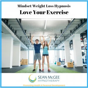 Love Your Exercise. Hypnosis for weight loss from Sean Mc Gee Hypnotherapy