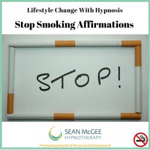 Stop Smoking Affirmations. Stop smoking hypnosis from Sean Mc Gee Hypnotherapy