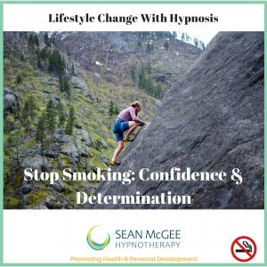 Stop Smoking Confidence and Determination. Stop smoking hypnosis from Sean Mc Gee Hypnotherapy