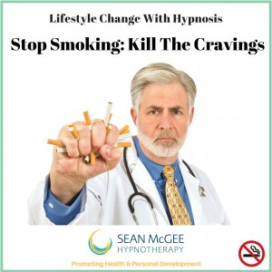 Stop Smoking Kill Cravings. Stop smoking hypnosis from Sean Mc Gee Hypnotherapy